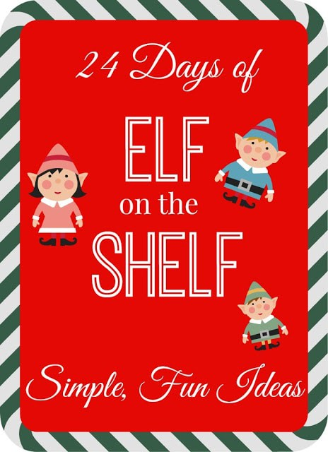 Elf on the Shelf Ideas, 24 days of Elf on the Shelf, Simple cute creative Elf on the Shelf, Elf on the shelf idea list