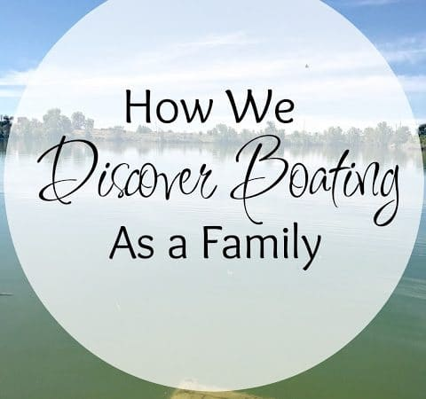 How We #DiscoverBoating As A Family #ad