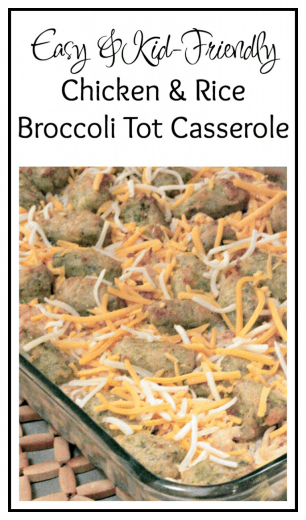 Easy and Kid Friendly Chicken and Rice Broccoli Tot Casserole