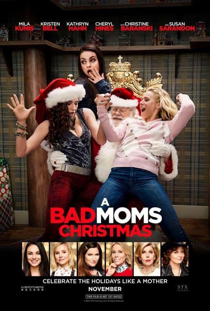 A Bad Moms Christmas Movie Poster, bad moms 2 movie poster, trailer for  bad moms christmas, what is the name of susan sarandons character in bad moms 2