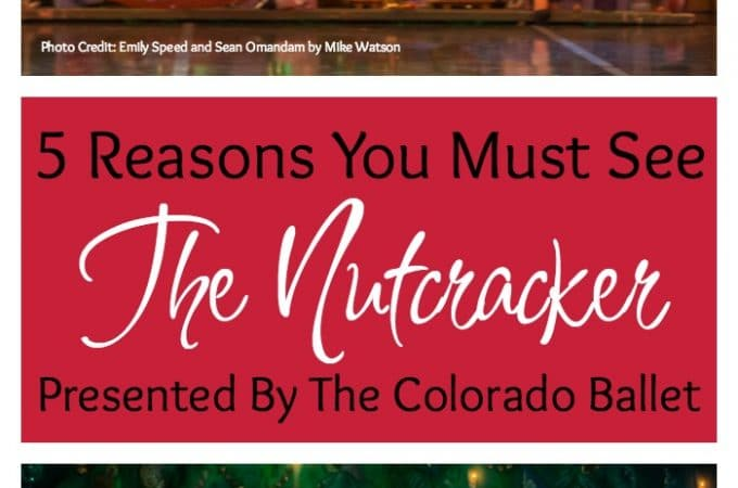 5 Reasons You MUST See The Nutcracker presented by The Colorado Ballet