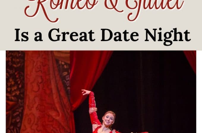 3 Reasons Romeo and Juliet is a Great Date Night!