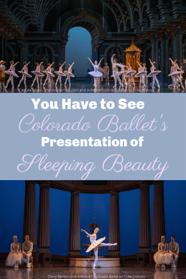 Colorado Ballet Sleeping Beauty, Sleeping Beauty Ballet, Sleeping Beauty Ballet Review, Colorado Ballet 2018 season
