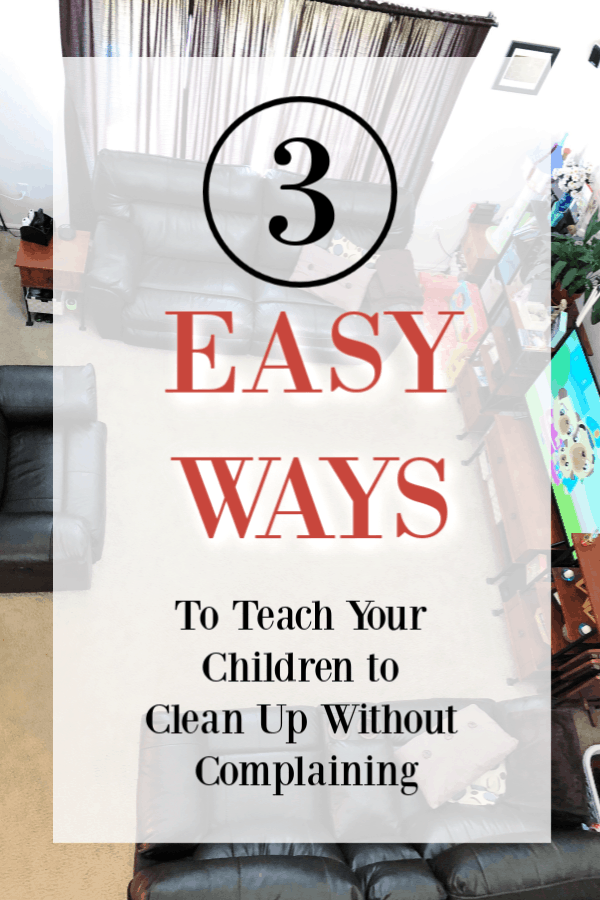 3 Easy Ways to Teach Your Children to Clean Up