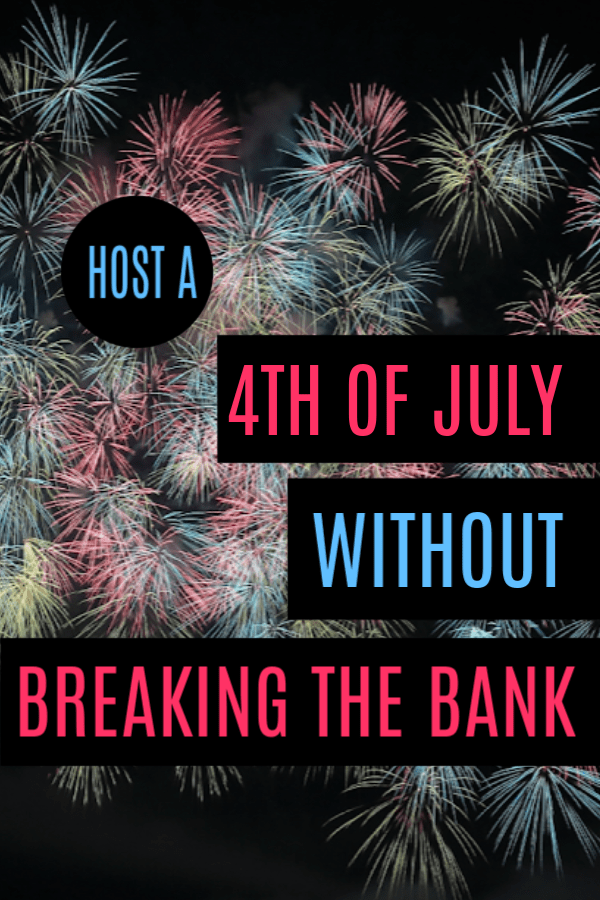 Host a 4th of July Party without Breaking the Bank