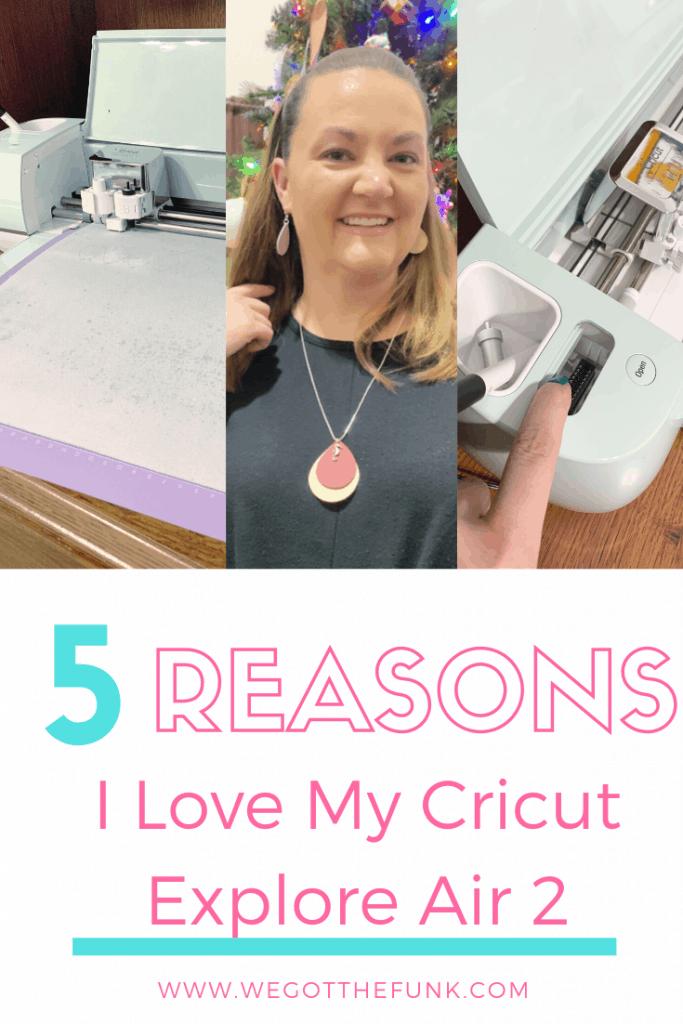 5 Reasons I love my Cricut explore air 2