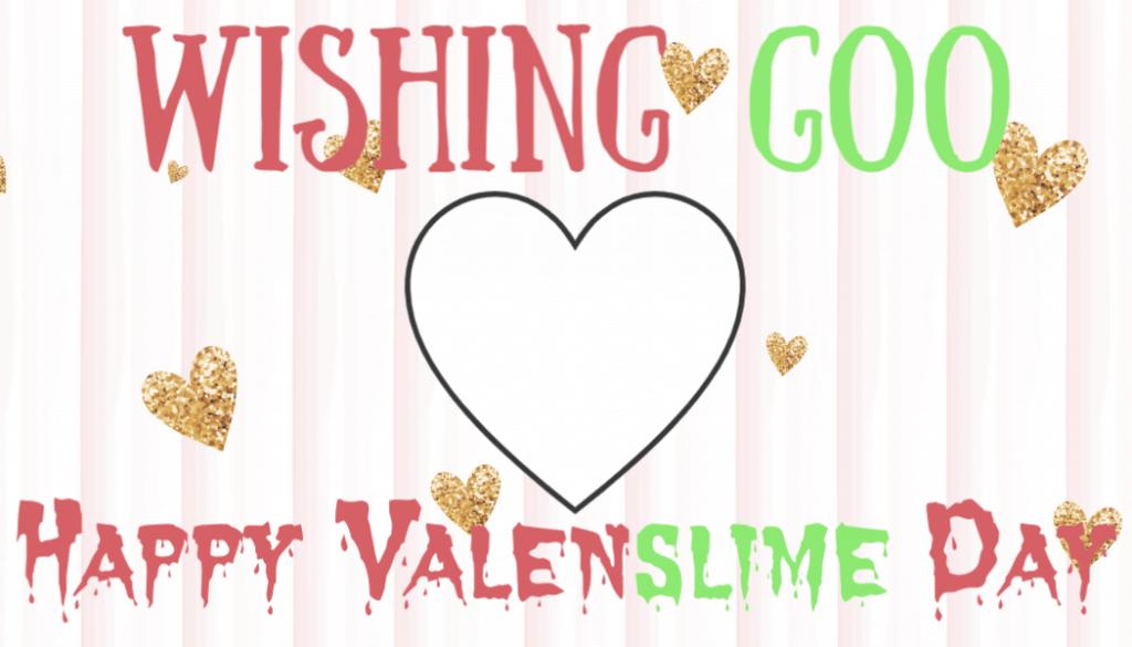 Free Slime Valentine Printable
