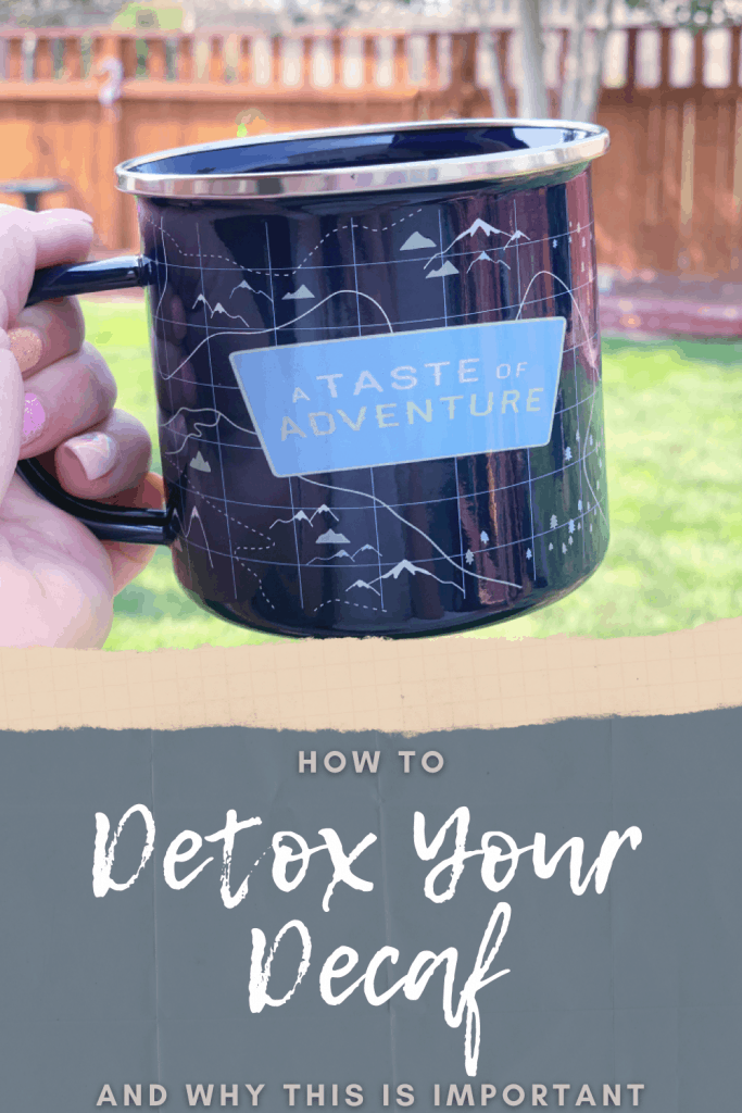 How to Detox Your Decaf and why this is important
