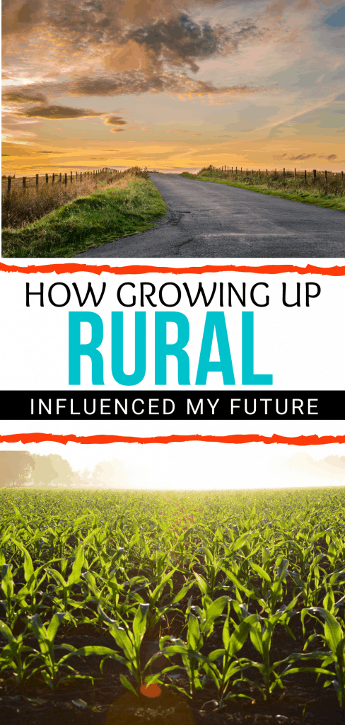 Growing up Rural influenced my future