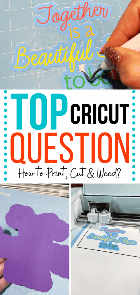 What does it mean to print, cut & weed with Cricut